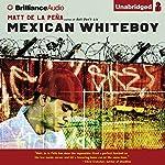 Mexican WhiteBoy | Matt de la Pena
