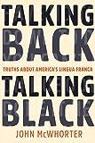 Talking Back, Talking Black: Truths About America's Lingua Franca