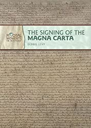 The Signing of the Magna Carta (Pivotal Moments in History)