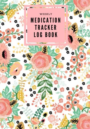 Weekly Medication Tracker Log Book: Pink Floral | Daily Medicine Reminder Log | Tracking, Monitoring Sheets | Treatment History | Tablet Med ... Size Book (Monitoring Health) (Volume 2)