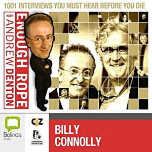 Enough Rope with Andrew Denton: Billy Connolly Radio/TV Program