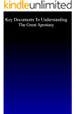 Key Documents to Understanding the Great Apostasy