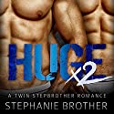 Huge X2: A Twin Stepbrother MFM Menage Romance Audiobook by Stephanie Brother Narrated by Meghan Kelly