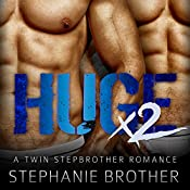 Huge X2: A Twin Stepbrother MFM Menage Romance | Stephanie Brother