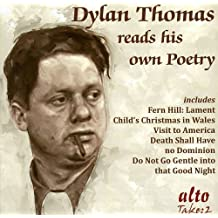 DYLAN THOMAS - DYLAN THOMAS READS HIS OWN POETRY