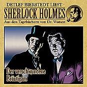 Der verschwundene Bräutigam (Sherlock Holmes: Aus den Tagebüchern von Dr. Watson) | Gunter Arentzen
