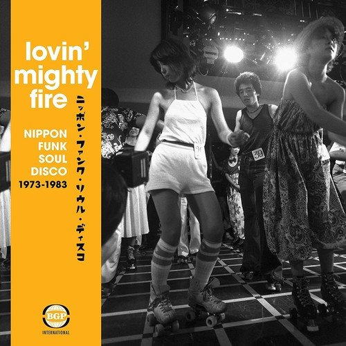 Lovin Mighty Fire: Nippon Funk/Soul/Disco (Nippon Art)