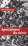 Apocalypse du désir