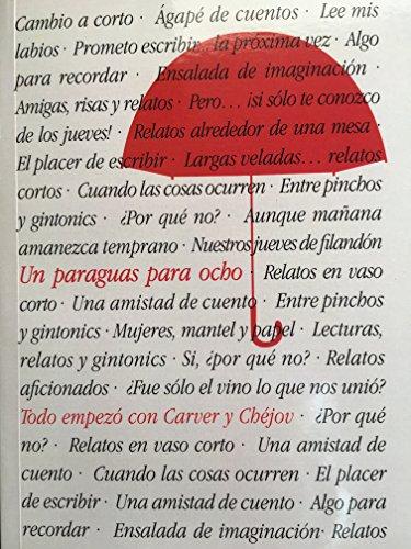 Un paraguas para ocho: Todo empezó con Carver y Chejov (Spanish Edition) by
