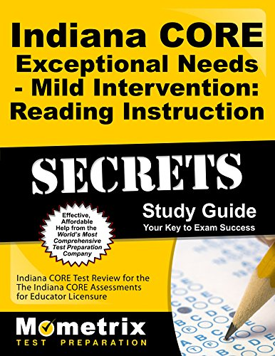 Indiana CORE Exceptional Needs - Mild Intervention: Reading Instruction Secrets Study Guide: Indiana CORE Test Review for the Indiana CORE Assessments for Educator Licensure