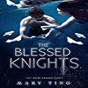 The Blessed Knights Audiobook by Mary Ting Narrated by Kerri McCann