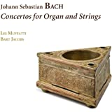 J.S.Bach : Concertos For Organ And Strings