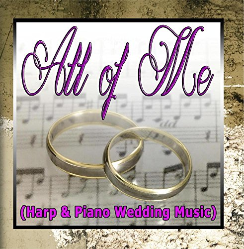 (All of Me (Harp and Piano Wedding Music))