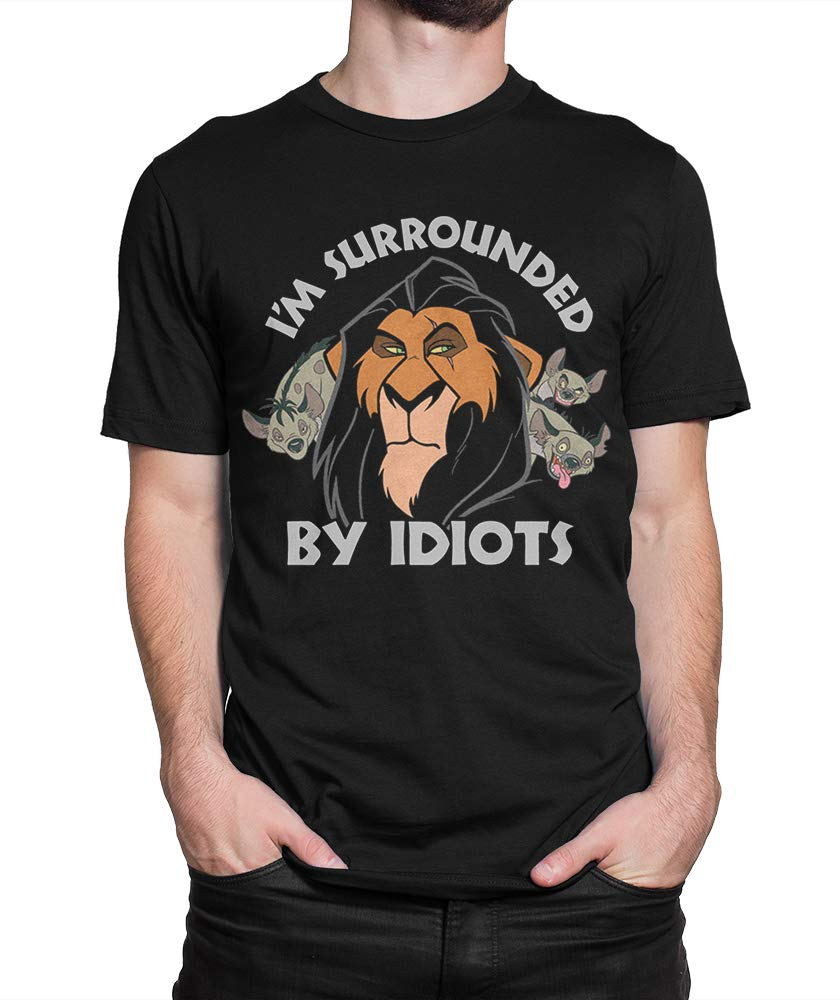 Scar Lion King Im Surrounded By Idiots Shirts