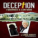 Deception: I Married a Con Man | Linda Kristy