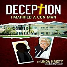 Deception: I Married a Con Man Audiobook by Linda Kristy Narrated by Joan Mullaney