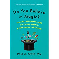 Do You Believe in Magic?: Vitamins, Supplements, and All Things Natural: A Look...