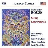 Christopher Rouse: Seeing - Kabir Padavali