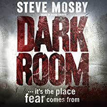 Dark Room | Livre audio Auteur(s) : Steve Mosby Narrateur(s) : David Thorpe
