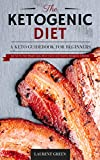 Ketogenic Diet: A Keto Guidebook For Beginners: Eat Fat For Fast Weight Loss, Mind Clarity And Healthy Ketogenic Lifestyle