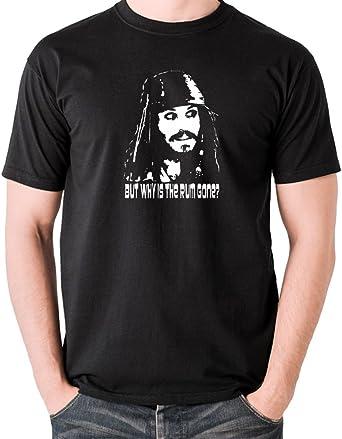 Amazon Com Camiseta Inspirada En Los Piratas Del Caribe Capitan Jack Sparrow Pero Por Que Se Ha Ido El Ron Clothing