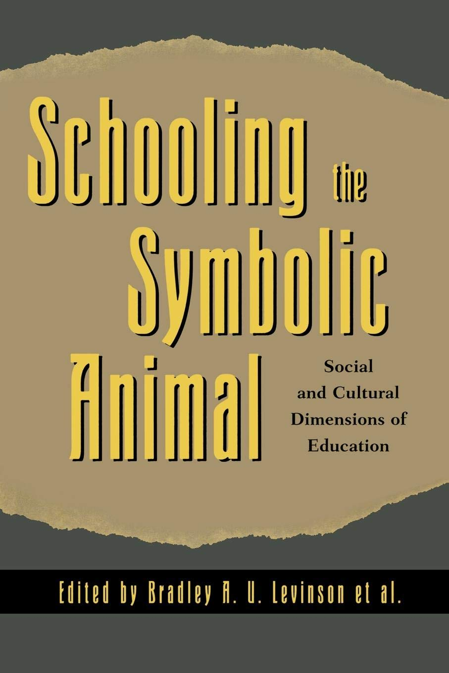 Schooling the Symbolic Animal: Social and Cultural Dimensions of Education ebook