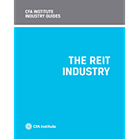 CFA Institute Industry Guides: The REIT Industry (English Edition)