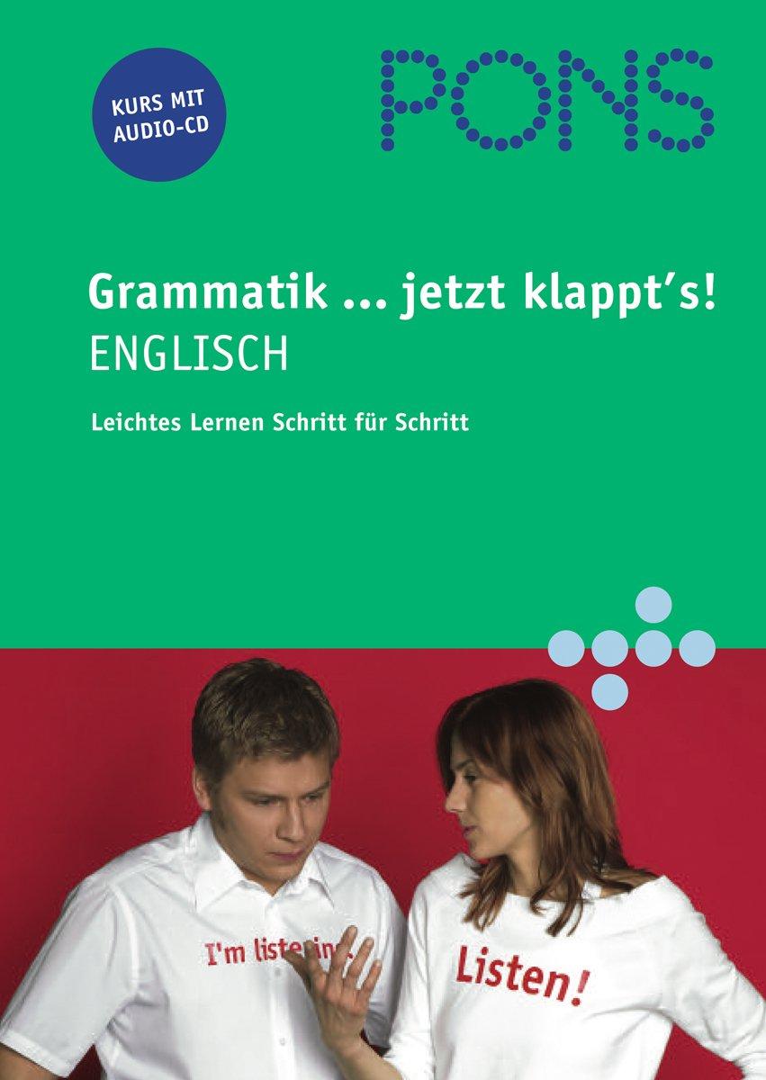 PONS Grammatik... jetzt klappt's! Englisch: Grammatik üben für Anfänger