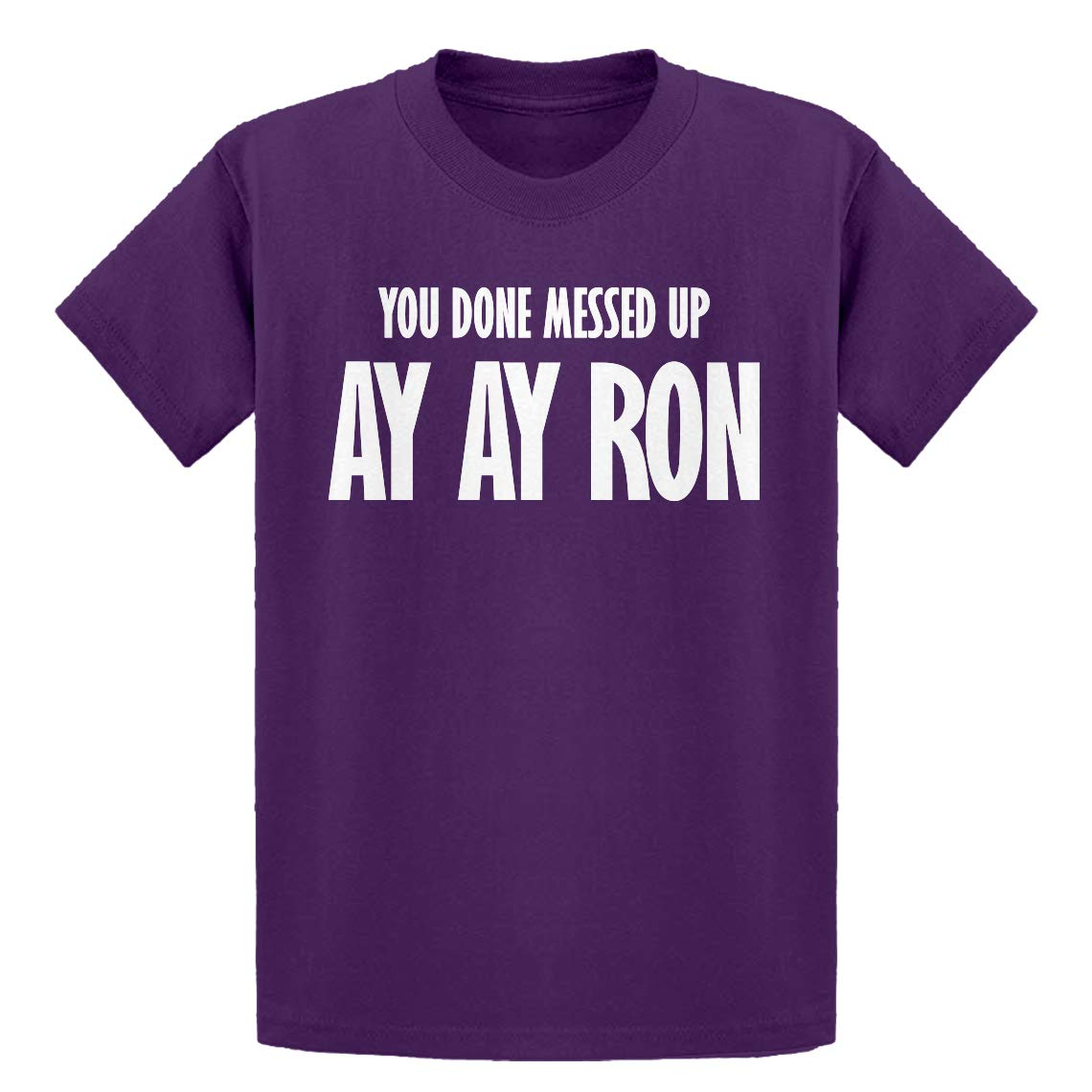 Indica Plateau You Done Messed up Ay Ay Ron Kids T-Shirt