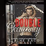 Double Occupancy | Elaine Raco Chase
