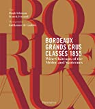 Bordeaux Grands Crus Classés 1855: Wine Châteaux of the Médoc and Sauternes (PRATIQUE - LANGUE ANGLAISE)