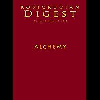 Alchemy: Rosicrucian Digest (Rosicrucian Order AMORC Kindle Editions)