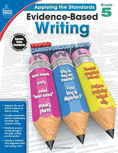 Evidence-Based Writing, Grade 5 (Applying the Standards)