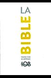La Traduction oecuménique de la Bible (TOB), à notes essentielles
