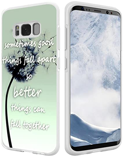 online retailer d47f1 57607 S8 Plus Case Sayings Inspirational,Hungo TPU Silicone Cover Compatible with  Samsung Galaxy S8 Plus Sometimes Good Things Fall Apart So Better Things ...
