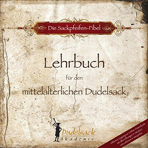 Die Sackpfeifen-Fibel - Band 1: Lehrbuch für den mittelalterlichen Dudelsack
