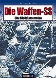 Die Waffen-SS: Eine Bilddokumentation