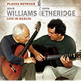 Places Between - John Williams & John Etheridge Live in Dublin