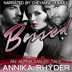 Bossed: An Alpha Males Tale