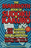 The Mammoth Book of Sudoku and Kakuro, Alastair Chisholm, 0802715419