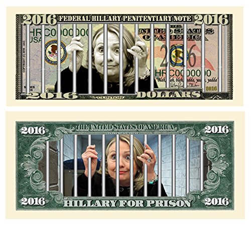 Set of 100 - Hillary For Prison 2016 Dollar Bill Highly Collectible Novelty - Funny for Democrats or Republicans - Give the Gift of Laughter- Funniest Political Gift of 2016