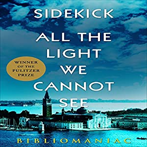 Sidekick: All the Light We Cannot See Audiobook