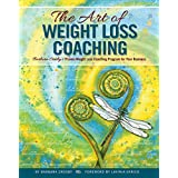 The Art of Weight Loss Coaching: Barbara Crosby's Proven Weight Loss Coaching Program for Your Business
