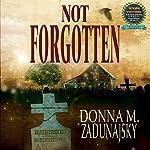 Not Forgotten | Donna M. Zadunajsky