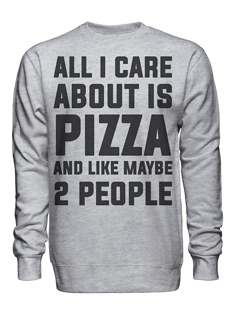 graphke All I Care About is Pizza and Like Maybe 2 People Unisex Crew Neck Sweatshirt