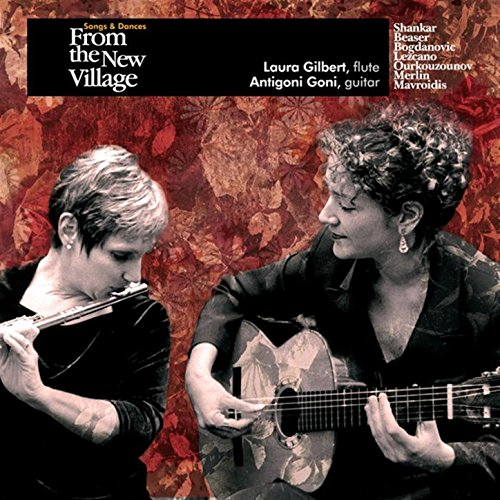 Gilbert, Laura & Goni, Antigoni: Songs And Dances From The New Village