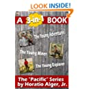 "Horatio Alger's ""Pacific"" Series- 3 books in one (Annotated)"