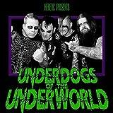 Underdogs of the Underworld