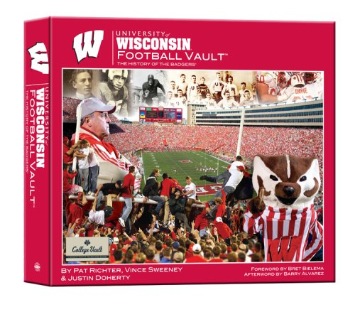 University of Wisconsin Football Vault: The History of the -