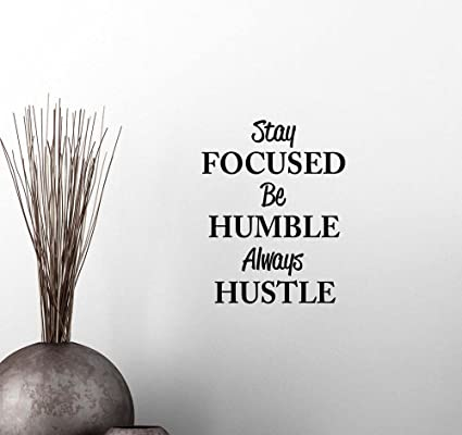 Amazoncom Wall Vinyl Decal Stay Focused Be Humble Always Hustle